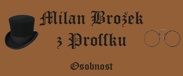 Milan Brožek zProšku